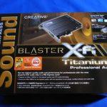 サウンドカードをX-Fi Titanium Professional Audioに替えました。